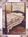 Bed & Breakfast Quilts with Rise and Shine Recipes - Mimi Dietrich
