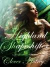 Highland Shapeshifter - Clover Autrey