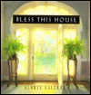 Bless This House - Gloria Gaither, John Guider