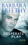 Desperate Play - Barbara Freethy