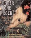 Under One Rock: Bugs, Slugs, and Other Ughs - Anthony D. Fredericks, Jennifer Dirubbio