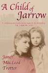 A Child of Jarrow - Janet MacLeod Trotter