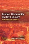 Justice, Community Civil Society: A Contested Terrain - Joanna Shapland