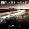 Beware the Past - Joy Ellis, Antony Ferguson