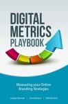Digital Metrics Playbook: Measuring Your Online Branding Strategies - Enrique Quevedo, Daniel Besquin, Michelle Read, Avinash Kaushik