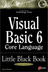 Visual Basic 6 Core Language Little Black Book: The Indispensable Guide of Day-to-Day VB6 Programming Tips and Techniques - Steven Holzner