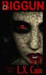 Biggun: A Short Story (Zombie Horror) - L.X. Cain