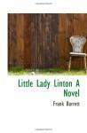 Little Lady Linton A Novel - Frank Barrett