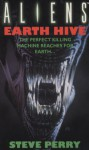 Earth Hive (Aliens #1) - Steve Perry