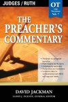 The Preacher's Commentary - Volume 07: Judges / Ruth: Judges / Ruth - David Jackman