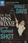 Dr. York, Miss Winnie, and the Typhoid Shot - Donald Davis
