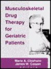 Musculoskeletal Drug Therapy for Geriatric Patients - Marie A. Chisholm-Burns
