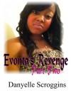 Evonta's Revenge Part Two - Danyelle Scroggins