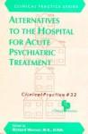 Alternatives to the Hospital for Acute Psychiatric Treatment - Richard Warner