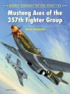 Mustang Aces of the 357th Fighter Group - Chris Bucholtz, Chris Davey