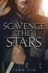 Scavenge the Stars - Tara Sim