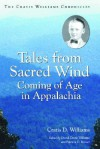 Tales from Sacred Wind: Coming of Age in Appalachia. the Cratis Williams Chronicles. - Cratis D. Williams, Patricia D. Beaver, David Cratis Williams