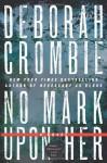 No Mark upon Her (Duncan Kincaid/Gemma James Novels) - Deborah Crombie