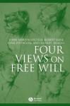Four Views on Free Will - John Martin Fischer, Robert Kane, Derk Pereboom, Manuel Vargas