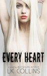 Every Heart - L.K. Collins