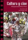 Cultura y cine: Hispanoamerica hoy - Mary McVey Gill, Teresa Mendez-Faith