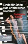 Schritt für Schritt zum erfolgreichen Drehbuch. Mit einem vollständigen, kommentierten Drehbuch (German Edition) - Christopher Keane, Kerstin Winter