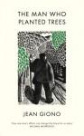 The Man Who Planted Trees - Jean Giono, Barbara Bray