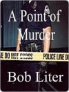 A Point of Murder [A Nick Bancroft Mystery] - Bob Liter