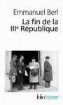 La fin de la IIIe République - Emmanuel Berl