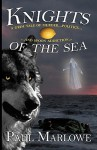 Knights of the Sea: A Grim Tale of Murder, Politics, and Spoon Addiction - Paul Marlowe