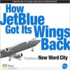 How Jet Blue Got It's Wings Back - New Word City