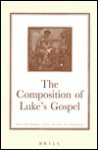 The Composition of Luke's Gospel: Selected Studies from Novum Testamentum (Brill's Readers in Biblical Studies, Vol. 1) - David E. Orton