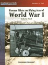 Pioneer Pilots and Flying Aces of World War I - Martha Sias Purcell