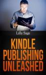 Kindle Publishing Unleashed - Lilly Sage