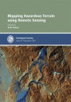 Mapping Hazardous Terrain Using Remote Sensing Special Publication No 283 (Geological Society Special Publication) - Geological Society of London, R. M. Teeuw