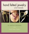 Hand Felted Jewelry and Beads - Carol Huber Cypher