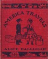 America Travels: The story of a hundred years of travel in America - Alice Dalgliesh