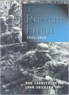 The Russian Front 1941-1945 - Bob Carruthers, John Erickson