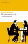 Un matrimonio feliz - Rafael Yglesias, Damia Alou