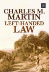 Left-Handed Law - Charles M. Martin