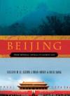 Beijing: From Imperial Capital to Olympic City - Lillian M. Li, Alison Dray-Novey, Haili Kong