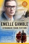 STRANGER THAN FICTION - Emelle Gamble, Tammy Seidick