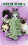 Meow for the Money (A Klepto Cat Mystery Book 14) - Patricia Fry
