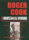 More Dangerous Ground: The Inside Story of Britain's Best Known Investigative Journalist - Roger Cook