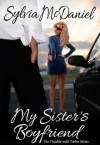 My Sister's Boyfriend - Sylvia McDaniel