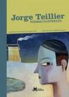 Poemas ilustrados - Jorge Teillier, Francisco Javier Olea