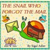 The Snail Who Forgot The Mail: Teach your kid patience by Sigal Adler (2014-03-29) - Sigal Adler