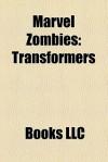 Marvel Zombies: Transformers - Mark Miller