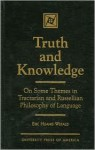 Truth and Knowledge: On Some Themes in Tractarian and Russellian Philosophy of Language - Eric H. Wefald