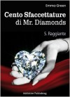 Cento sfaccettature di Mr. Diamonds. Vol. 5: Raggiante - Emma Green